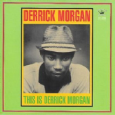 Derrick Morgan - This Is Derrick Morgan (Jamaican Recordings) CD